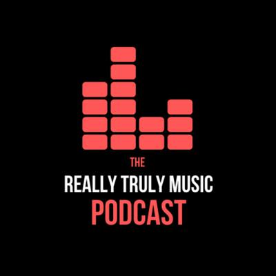 The Really Truly Music Podcast