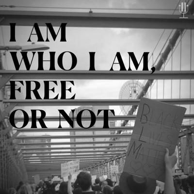 Cover art for I Am Who I Am, Free or Not