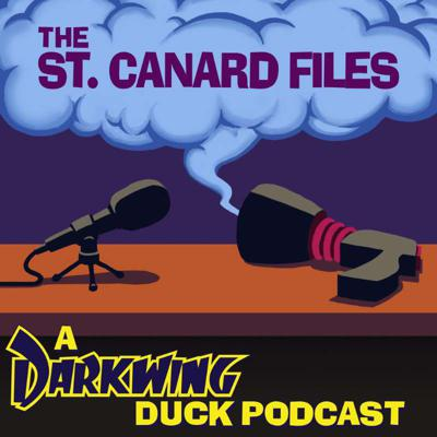 The St. Canard Files: A Darkwing Duck Podcast