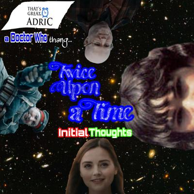 Cover art for Twice Upon a Time- Initial Thoughts (3.2)