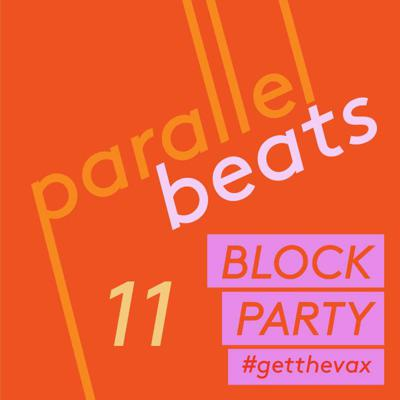 Cover art for Parallel Beats Podcast #11 // Apr '21: BLOCK PARTY EDITION