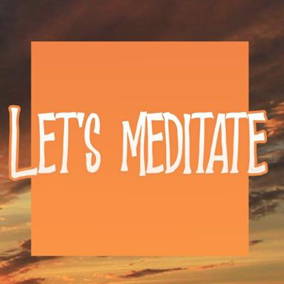 LET'S MEDITATE by Canadas