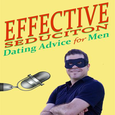 Effective Seduction, Dating advice for men