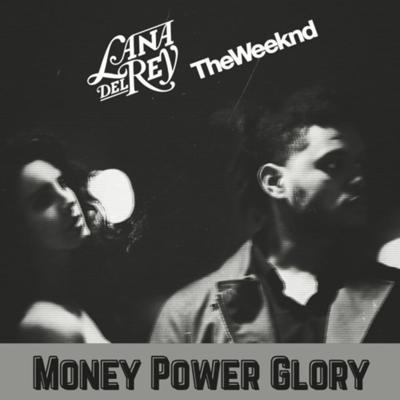 Cover art for Lana Del Rey Ft. - The Weeknd Money Power Glory (Unreleased)