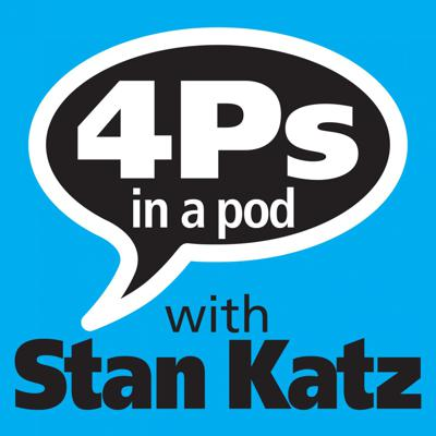 4 P's in a Pod with Stan Katz