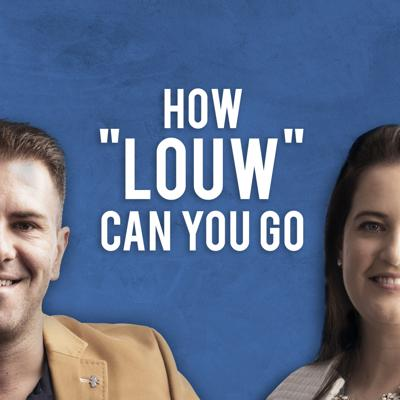 How Louw Can You Go?