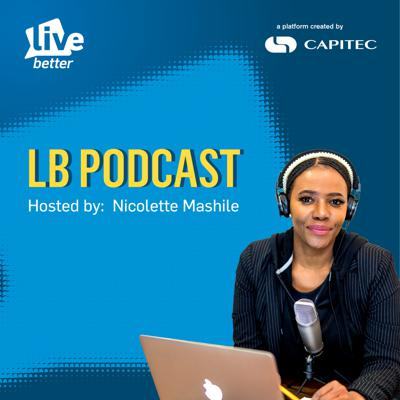 LIVE BETTER with Nicolette Mashile powered by Capitec