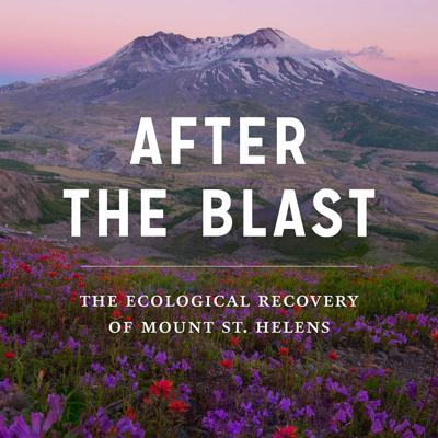 Cover art for Ep. 266 - After the Blast: The Ecological Recovery of Mount St. Helens