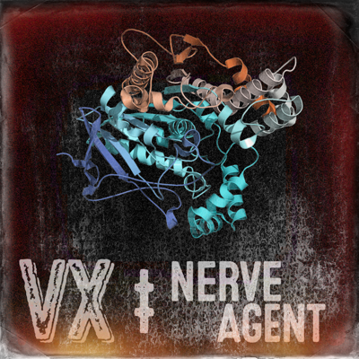 Cover art for VX Nerve Agent - The Poisoncast #11