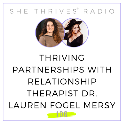 Cover art for 106 | Thriving Partnerships with Relationship Therapist Dr. Lauren Fogel Mersy