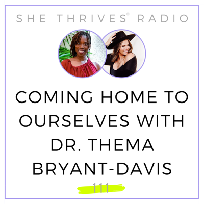 Cover art for 111 | Coming Home to Ourselves with Dr. Thema Bryant-Davis