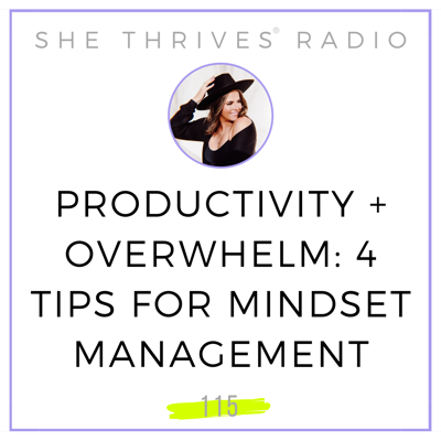 Cover art for 115 | Productivity + Overwhelm: 4 Tips for Mindset Management