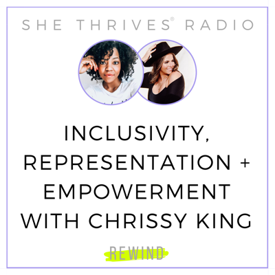 Cover art for REWIND | Inclusivity, Representation + Empowerment with Chrissy King