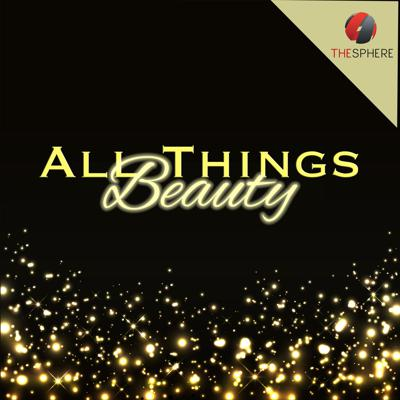 Cover art for 162: All Things Beauty Table Talk Edition (…hey girl hey!)