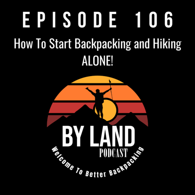 Cover art for EP 106 How To Start Backpacking and Hiking Alone