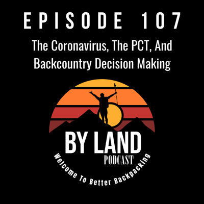 Cover art for EP 107 The Coronavirus, The PCT, and Backcountry Decision Making