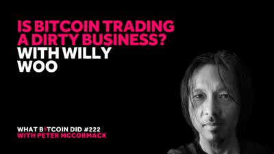 Cover art for Is Bitcoin Trading a Dirty Business? With Willy Woo