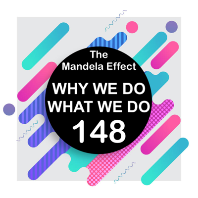 148 | False Memories: The Mandela Effect