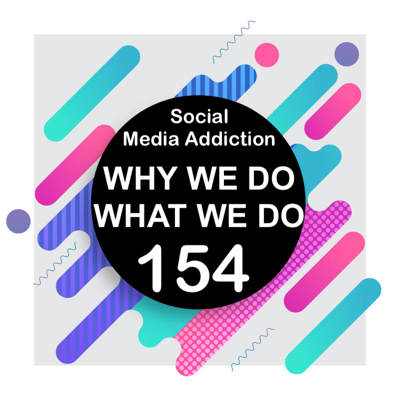 Cover art for 154 | Addicted to Social Media Part 1