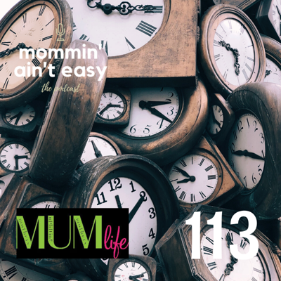 Cover art for Ep. 113 - #TimeSlowDown - A LIVE Episode at MUM Life