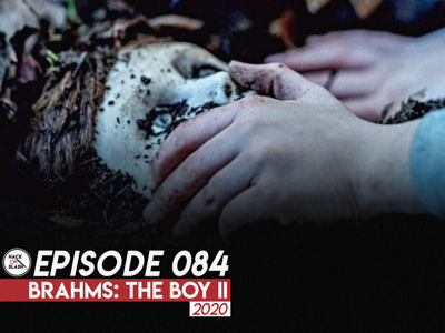 Cover art for 084: Brahms: The Boy II (2020)