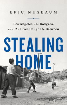 Cover art for Episode 82: Eric Nusbaum and his new book Stealing Home