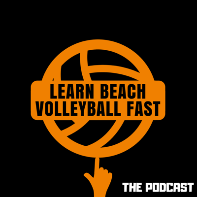 The Learn Beach Volleyball Fast Podcast