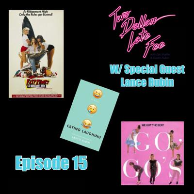Cover art for Episode 15: Fast Times At Ridgemont High & We Got The Beat