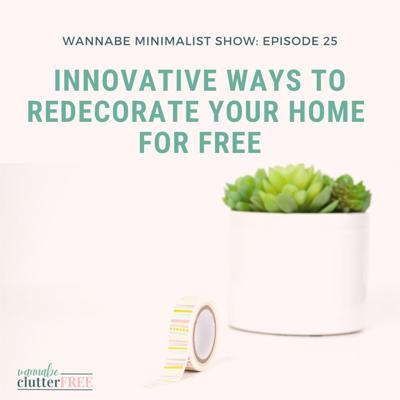 Cover art for Episode 25: Innovative Ways to Redecorate Your Home for Free