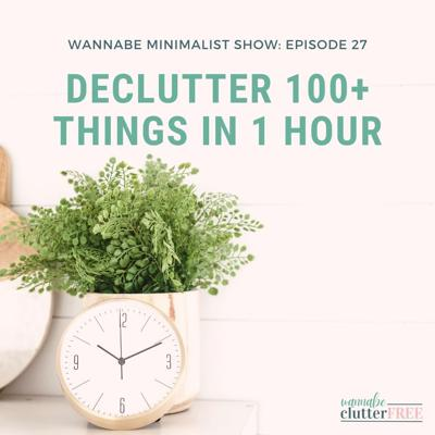 Cover art for Ep 27: Hate Clutter? Toss these 100+ Items Right Now!