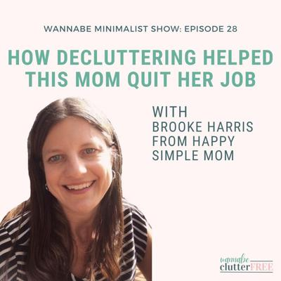 Cover art for Ep 28: How Decluttering Helped this Mom Quit Her Job