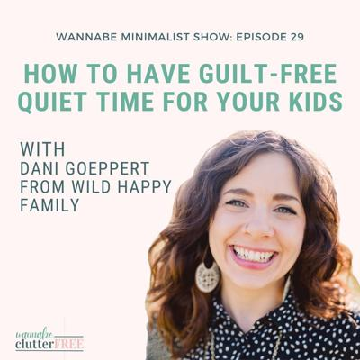 Cover art for Ep 29: How to Have Guilt-Free Quiet Time for Your Kids