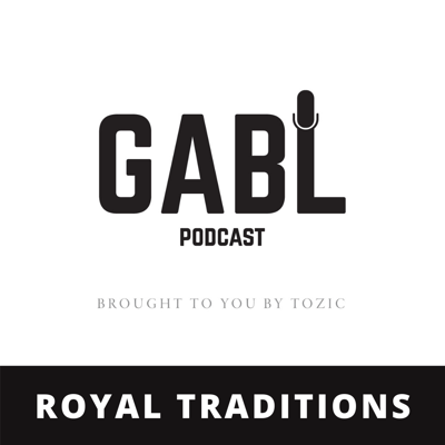 Cover art for GABL Episode 10: Royal Traditions