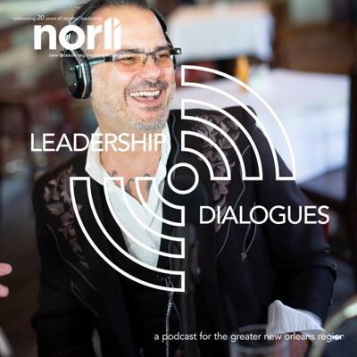 Leadership Dialogues: A Podcast for the Greater New Orleans Region