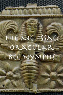 Cover art for The Melissae, Oracular Bee Nymphs