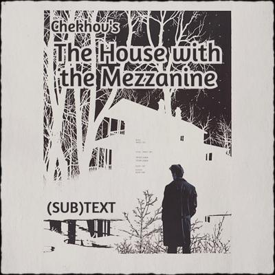 "Cover art for Art and Action in Chekhov's ""The House with the Mezzanine"""